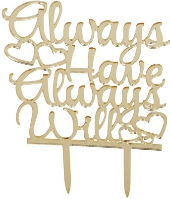 Flour Butter Chocolate Acrylic Topper Always Have Will Gold - FBC0051 Cake Topper(Gold Pack of 1)