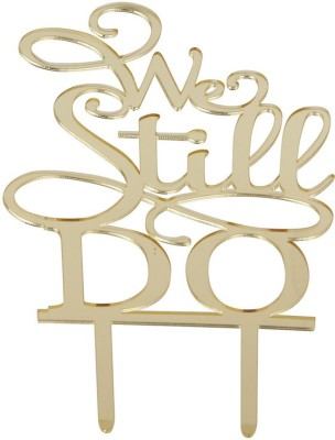 Flour Butter Chocolate Acrylic Topper - We Still Do Gold - FBC0047 Cake Topper(Gold Pack of 1)