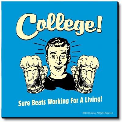 bCreative College Sure Beats Working For Living Fridge Magnet, Door Magnet