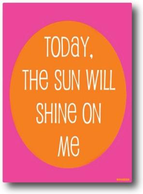Nourish Today The Sun Will Shine On Me Fridge Magnet