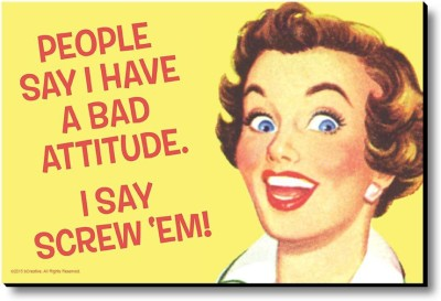 bCreative People Say I Have A Bad Attitude Fridge Magnet, Door Magnet