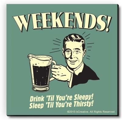 bCreative Weekends Drink Till You,re Sleepy Fridge Magnet, Door Magnet