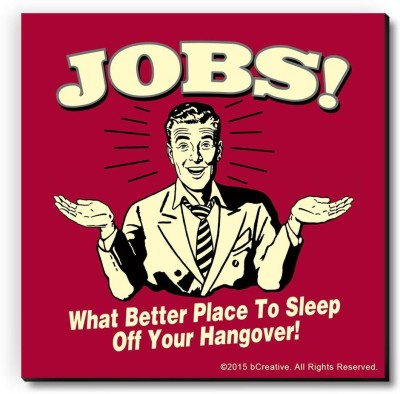 bCreative Jobs What Better Place To Sleep Off Your Hangover! Fridge Magnet, Door Magnet