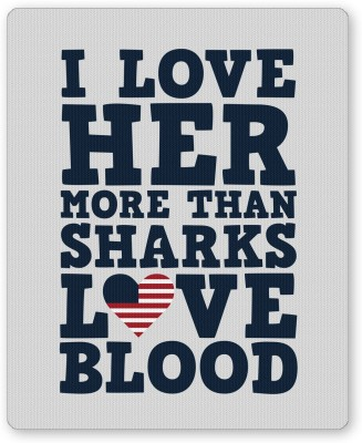 PosterGuy I Love her More than Sharks Frank Underwood Quote House of Cards Inspired Mousepad
