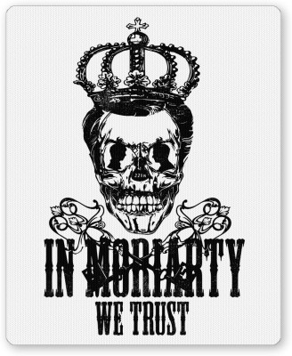 PosterGuy In Moriarty we trust Sherlock Holmes Inspired Quirky Funny Mousepad