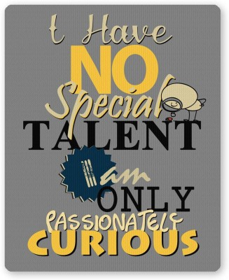 PosterGuy I Have No Special Talent Quote Graphic Design Mousepad