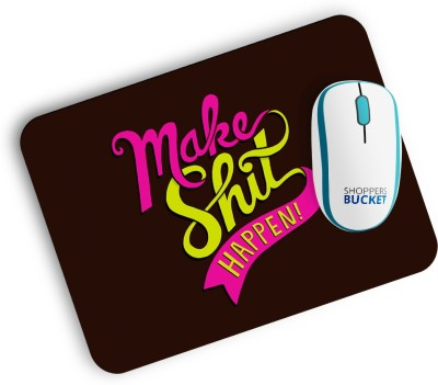 Shoppers Bucket Make Shit Happen Mousepad Mousepad