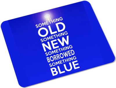 SKY TRENDS SomeThing Old Something New Something Borrowed Something With Blue Light Best Gifts For Birthday And Anniversary Rectangle Mousepad