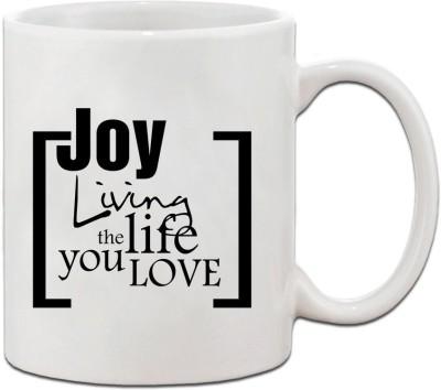 Muggies Magic JOY LIVING THE LIFE YOU LOVE Ceramic Coffee Tea Cup 11 Oz Ceramic Mug(325 ml)