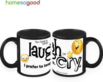 HomeSoGood Better Laugh Than Cry Ceramic Mug