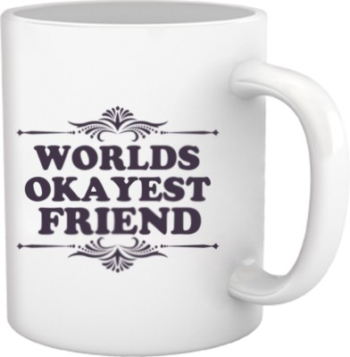 Tiedribbons World Okayest Gifts for My Friend Ceramic Mug