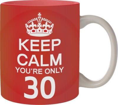 Nourish Keep Calm You,re Only 30 Ceramic Mug