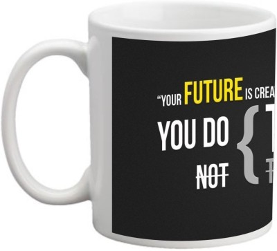Printocare Your Future Is Created By What Ceramic Mug