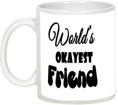AllUPrints Friendship Day Gifts - World's Okayest Friend Ceramic Mug