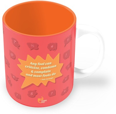Thinkpot Any Fool Can Criticize, Condemn And Complain And Most Fools Do - Dale Carnegie Ceramic Mug