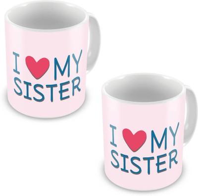 Kiran Udyog I Love my Sister Printed Designer Coffee  Pair 541 Ceramic Mug