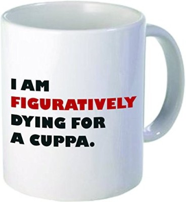Rikki Knight LLC Knight I Am Figuratively Dying Quote Holiday Style 11 oz Ceramic Coffee  Cup Ceramic Mug
