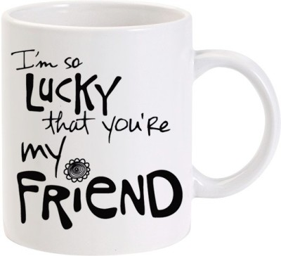 Lolprint I,M So Lucky That You,Re My Friend Ceramic Mug