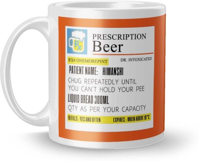 posterchacha Prescription Beer  For Patient Name Himanshi For Gift And Self Use Ceramic Mug