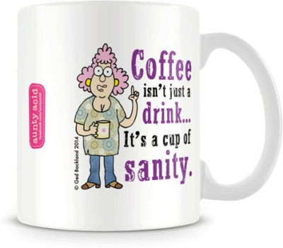 Aunty Acid Coffee is a drink of Sanity Ceramic Mug