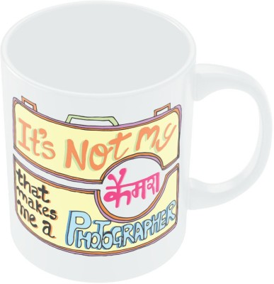 PosterGuy It's not my Camera that makes me a Photographer Quirky Graphic Design Ceramic Mug(280 ml)