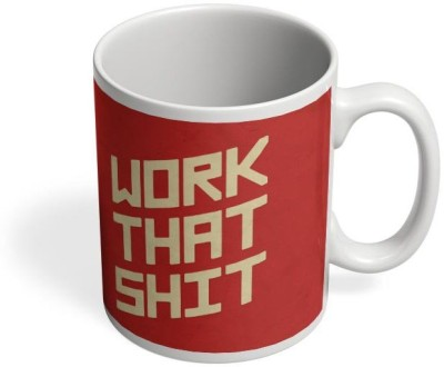 PosterGuy Work That Shit (Red) Work,Shit,Line,Oneliners Ceramic Mug
