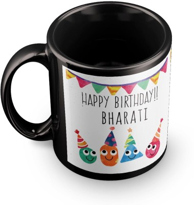 posterchacha Bharati Personalised Custom Name Happy Birthday Gift Tea And Coffee  For Gift Use Ceramic Mug