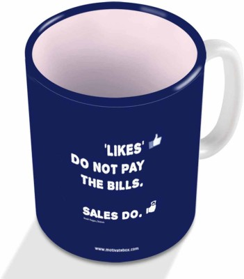 Motivate Box likes don't pay the bills sales do Ceramic Mug