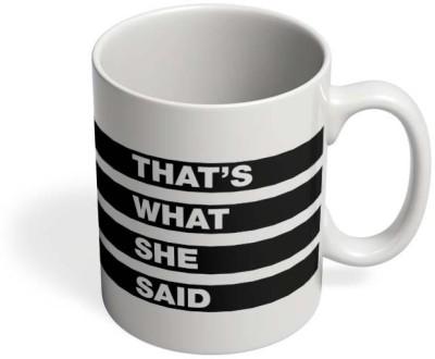 PosterGuy That,S What She Said Ceramic Mug