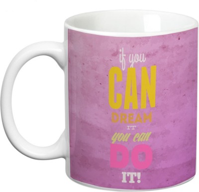 Prithish If You Can Dream It , You Can Do It Ceramic Mug