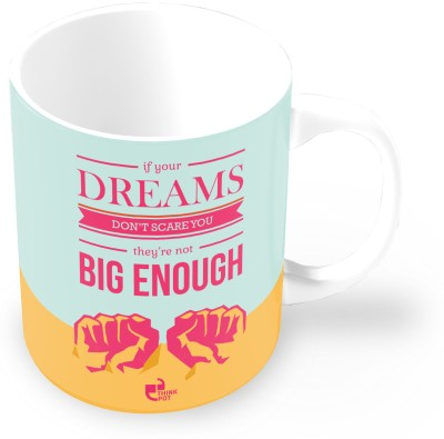 Thinkpot If Your Dreams Don?t Scare You Ceramic Mug