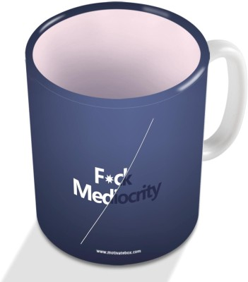 Motivate Box Fck Mediocrity Ceramic Mug