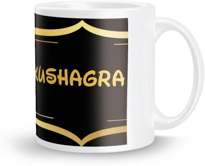 posterchacha Kushagra Name Tea And Coffee  For Gift And Self Use Ceramic Mug