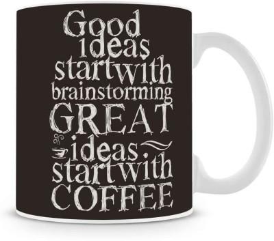Saledart Mg357-Good Idea Start With Brain Morning Life Saying Message Ceramic Mug