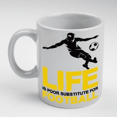 Prokyde Prokyde Life is poor substitute for Football  Ceramic Mug