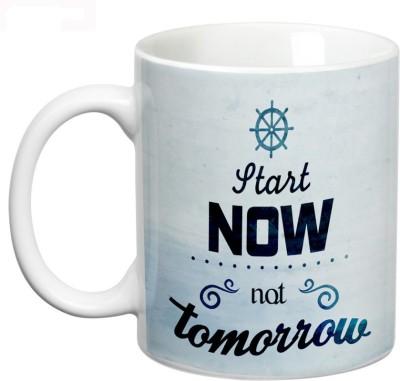 Prithish Start Now Not Tomorrow Ceramic Mug