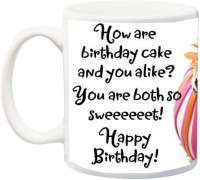 IZOR Gift for Father/Mother/Brother/Sister/Uncle/Aunt/Friends;You Are So Sweeeeeeet Happy Birthday To You Printed Ceramic Mug