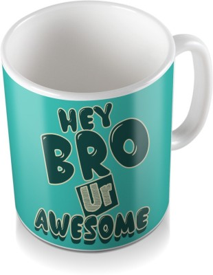 SKY TRENDS GIFT Hey Bro Ur Awesome Green See Shade Colored Gifts For Happy Rakshabandhan Coffee Ceramic Mug