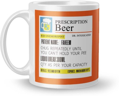 posterchacha Prescription Beer  For Patient Name Faheem For Gift And Self Use Ceramic Mug