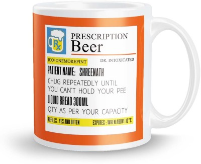 posterchacha Prescription Beer  For Patient Name Shreenath For Gift And Self Use Ceramic Mug