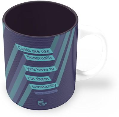 Thinkpot Costs Are Like Finger Nails You Have To Cut Them Constantly - Carlos Alberto Sicupira Ceramic Mug