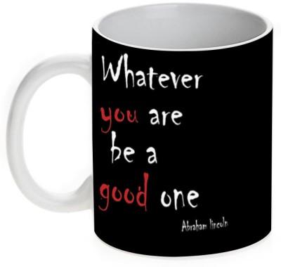 Mugwala Whatever You are be a Good One Inspirational Ceramic Mug