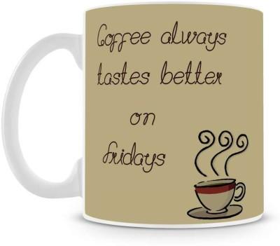 Saledart Mg203-Coffe Always Batter In Fridays Ceramic Mug