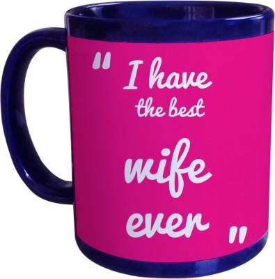Sajawat Homes I Have The Best Wife Blue Coffee Ceramic Mug(350 ml)