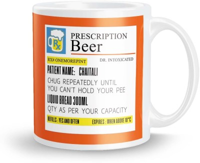 posterchacha Prescription Beer  For Patient Name Chaitali For Gift And Self Use Ceramic Mug