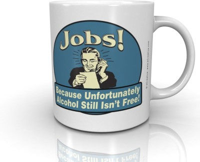 Bcreative Jobs! Because Unfortunately Alcohol Still Isn,t Free! (Officially Licensed) Ceramic Mug