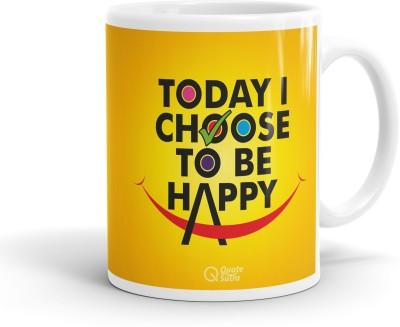 QuoteSutra Today I Choose To Be Happy Coffee  Ceramic Mug