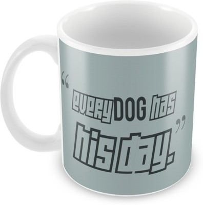 AKUP Every-Dog-Has-His-Day Ceramic Mug