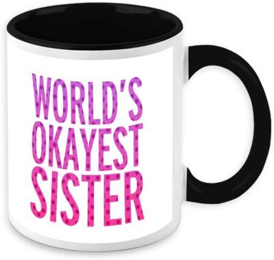 HomeSoGood World,s Okay est Sister Ceramic Mug