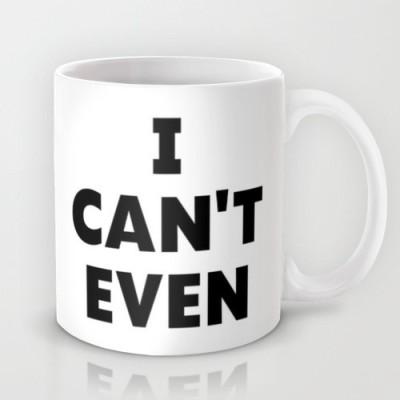 Astrode I Can,T Even Ceramic Mug